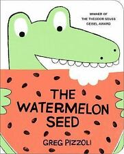 The Watermelon Seed by Greg Pizzoli (2016, Board Book)