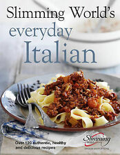 Slimming World's Everyday Italian: Over 120 Fresh, Healthy and Delicious...