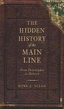 The Hidden History of the Main Line: From Philadelphia to Malvern (PA)