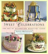 Sweet Celebrations: The Art of Decorating Beautiful Cakes, Weinstock, Sylvia, Si