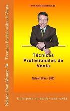 Técnicas Profesionales de Venta : Guía Práctica para No Perder Más una Venta...