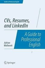 Cvs, Resumes, Cover Letters and Linkedin : A Guide to Professional English...