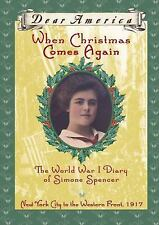 Dear America: When Christmas Comes Again : The World War I Diary of Simone Spenc