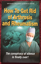 How to Get Rid of Arthrosis and Rheumatism Crousset & Dehin 2011 PB 413 Pages
