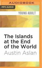 The Islands at the End of the World by Austin Aslan (2016, MP3 CD, Unabridged)