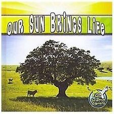 Our Sun Brings Life (My First Science Library)