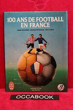 100 ans de football en France - Delaunay Pierre