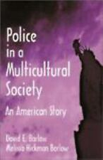 Police in a Multicultural Society : An American Story by David E. Barlow and...