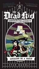 The Dead Kid Detective Agency: Loyalist to a Fault : The Dead Kid Detective...