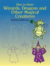 How to Draw Wizards, Dragons and Other Magical Creatures (Dover How to Draw)