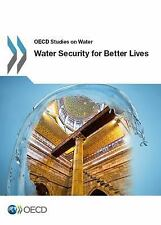 Water Security : Managing Risks and Trade-Offs by Organisation for Economic...