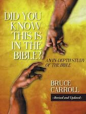 Did You Know This Is In The Bible?: An In-Depth Study of the Bible, .,, Carroll,