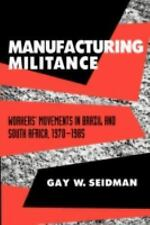 Manufacturing Militance: Workers' Movements in Brazil and South Africa, 1970-198