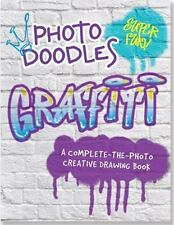 Photo Doodles Graffiti A Complete-The-Photo Creative Drawing Book