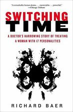 Switching Time: A Doctor's Harrowing Story of Treating a Woman with 17 Personali
