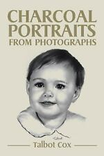 Charcoal Portraits from Photographs by Talbot Cox (2015, Hardcover)