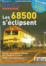 RAIL PASSION N°168 LES 68500 / GRANDE VITESSE EN CHINE / REIMS / TRAM PARIS T3