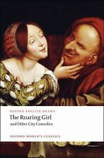 The Roaring Girl and Other City Comedies Oxford World's Classics