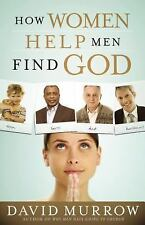 How Women Help Men Find God - David Murrow (2008, Thomas Nelson, Paperback)