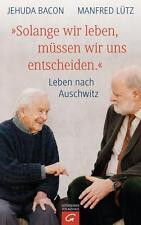 """""""Solange wir leben, müssen wir uns entscheiden."""" Jehuda Bacon und Manfred Lütz"""