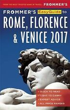 Easy Guides: Frommer's EasyGuide to Rome, Florence and Venice 2017 by Donald...