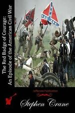 The Red Badge of Courage: an Episode of the American Civil War by Stephen...