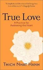 True Love : A Practice for Awakening the Heart by Thich Nhat Hanh (2006,...