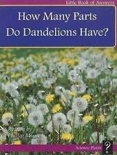 How Many Parts Do Dandelions Have? (Little Books of Answers: Level B)-ExLibrary