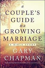 A Couple's Guide to a Growing Marriage: A Bible Study, Chapman, Gary D