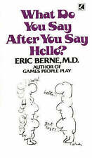 What Do You Say After You Say Hello, Berne, Eric Paperback Book
