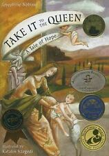 Take It to the Queen : A Tale of Hope by Josephine Nobisso (2008, Hardcover)