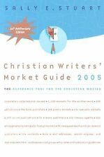 Christian Writers' Market Guide 2005 : The Reference Tool for the Christian...