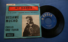 JET HARRIS - Besame Mucho - Chills and fever - DECCA