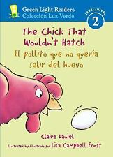 The Chick That Wouldn't Hatch/El pollito que no quera salir del huevo Green Lig