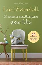 50 Secretos sencillos para vivir feliz (Spanish Edition), Swindoll, Luci, New