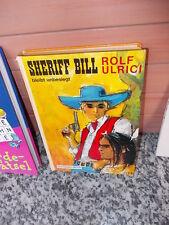 Sheriff Bill bleibt unbesiegt, von Rolf Ulrici, aus dem Schneider-Buch Verlag