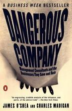 Dangerous Company: Management Consultants and the Businesses They Save and Ruin