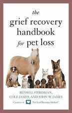 The Grief Recovery Handbook for Pet Loss by John W. James, Russell Friedman...