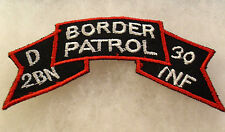 70/80'S GERMAN MADE SCROLL D CO 2ND BN 30TH INF BORDER PATROL EMB ON TWILL CE