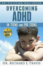 Overcoming ADHD in Teens and Pre-Teens: a Parent's Guide (2012, Paperback)