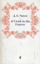 A Crook in the Furrow by A. G. Street (2009, Paperback)