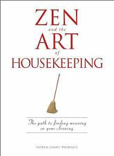 Zen and the Art of Housekeeping : The Path to Finding Meaning in Your...