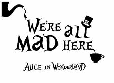 Alice in Wonderland We Are All Mad Here Typography Decorative Vinyl Wall Sticker