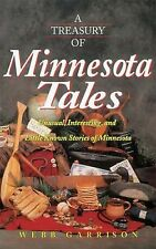 A Treasury of Minnesota Tales  Unusual, Interesting and Little-Known stories MN