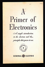 A Primer of Electronics (1948) General Electric GE- Introduction to Electrons