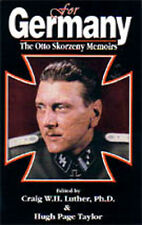 FOR GERMANY THE OTTO SKORZENY MEMOIRS