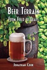 Beer Terrain : From Field to Glass by Jonathan Cook (2015, Hardcover)