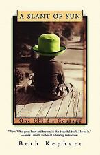 A Slant of Sun: One Child's Courage Kephart, Beth Hardcover