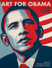 Art for Obama: Designing the Campaign for Change by Abrams (Hardback, 2009)
