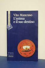 L'anima e il suo destino - Vito Mancuso - Edizione R. Cortina
